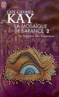 La mosaïque de Sarance, Tome 2 : Le seigneur des Empereurs