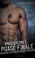 Quand la mission se termine, Tome 1 : Phase finale