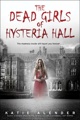 Couverture du livre : The Dead Girls of Hysteria Hall