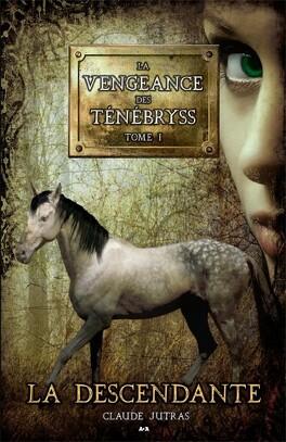 Couverture du livre : La vengeance des Ténébryss, tome 1 : La Descendante
