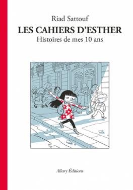 Couverture du livre : Les cahiers d'Esther, tome 1 : Histoires de mes 10 ans