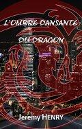 Comme un oiseau, tome 2 : L'Ombre dansante du Dragon