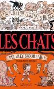 L'Encyclopédie curieuse et bizarre par Billy Brouillard, tome 2 : Les Chats