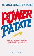 Power patate. Vous avez des super-pouvoirs