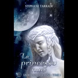Couverture du livre : Les royaumes de lune, tome 2 : La princesse nue