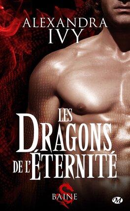 Couverture du livre : Les Dragons de l'éternité, Tome 1 : Baine