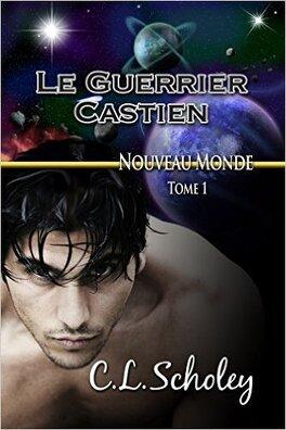 Couverture du livre : Nouveau monde, Tome 1 : Le Guerrier castien