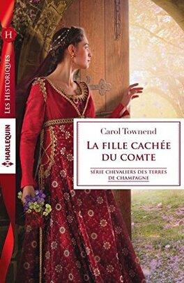 Couverture du livre : Chevaliers des terres de Champagne, Tome 2 : La fille cachée du comte