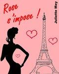 Rose s'impose