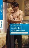 Scandaleux héritiers, Tome 2 : Le play-boy de Wolfe Manor