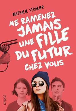 Couverture du livre : Ne ramenez jamais une fille du futur chez vous