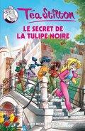Les Téa Sisters, Tome 18 : Le Secret de la tulipe noire