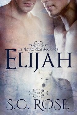 Couverture de La Meute des SixLunes, Tome 1 : Elijah