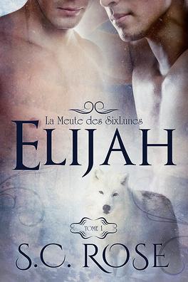 Couverture du livre : La Meute des SixLunes, Tome 1 : Elijah