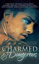Charmed & Dangerous : Ten Tales of Gay Paranormal Romance and Urban Fantasy