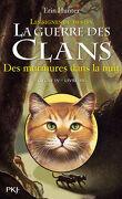 La Guerre des Clans, Cycle 4 : Les signes du destin, Tome 3 : Des murmures dans la nuit