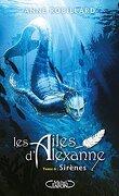Les Ailes d'Alexanne Tome 6 : Sirènes