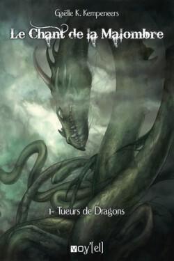 Couverture du livre : Le chant de la Malombre, tome 1 : Tueurs de Dragons