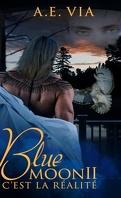 Blue Moon, Tome 2 : C'est la réalité