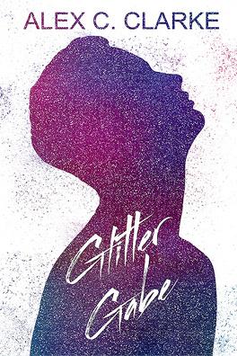 Couverture du livre : Glitter, Tome 1 : Glitter Gabe