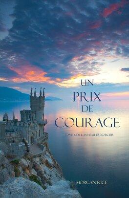 Couverture du livre : L'Anneau du Sorcier, Tome 6 : Un prix de courage