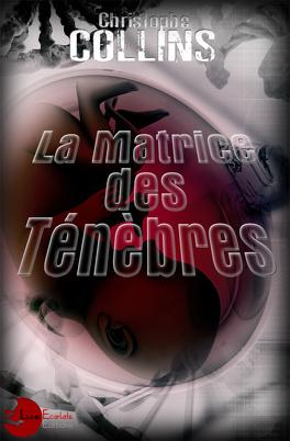 Couverture du livre : La matrice des ténèbres