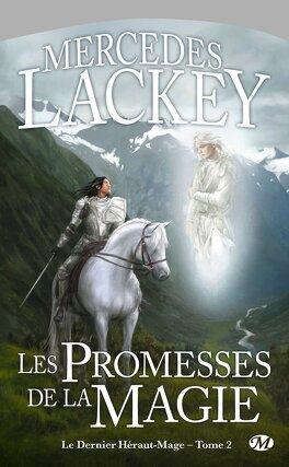 Couverture du livre : Le Dernier Héraut-Mage, Tome 2 : Les Promesses de la magie