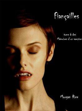 Couverture du livre : Les Mémoires d'un Vampire, Tome 6 : Fiançailles