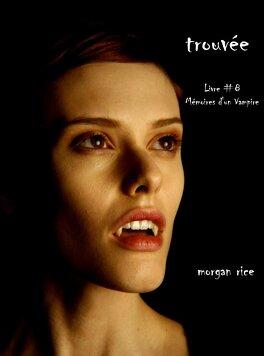 Couverture du livre : Les Mémoires d'un Vampire, Tome 8 : Trouvée
