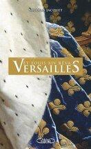 Et Louis XIV rêva... Versailles