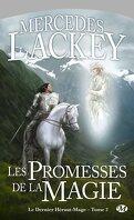 Le Dernier Héraut-Mage, Tome 2 : Les Promesses de la magie