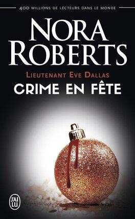 Couverture du livre : Lieutenant Eve Dallas, Tome 39 : Crime en fête