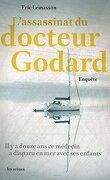 L'assassinat du docteur Godard - Enquête