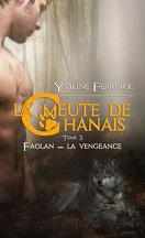 La Meute de Chânais, Tome 3 : Faolan - La Vengeance