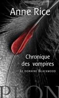 Chroniques des Vampires, Tome 9 : Le Domaine Blackwood