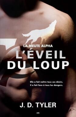 Couverture du livre : La meute Alpha, Tome 2 : L'éveil du loup