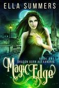 Dragon Born Alexandria, Tome 1 : Magic Edge