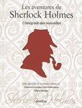 L'intégrale des nouvelles: Les Aventures de Sherlock Holmes