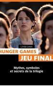 Hunger games univers secret: mythes, symboles et secrets de la trilogie