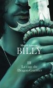 Billy : Tome 3 - La Cage du Dragon-Guerrier