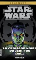 Star Wars Légendes Intégrale La croisade noire du Jedi Fou