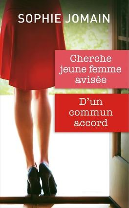 Couverture du livre : Cherche jeune femme avisée & D'un commun accord