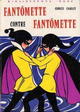 Couverture du livre : Fantômette, Tome 6 : Fantômette contre Fantômette