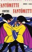 Fantômette, Tome 6 : Fantômette contre Fantômette