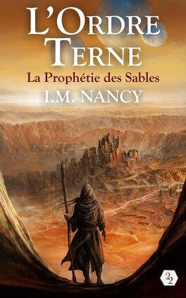 Couverture du livre : L'Ordre Terne, tome 1 : La Prophétie des Sables