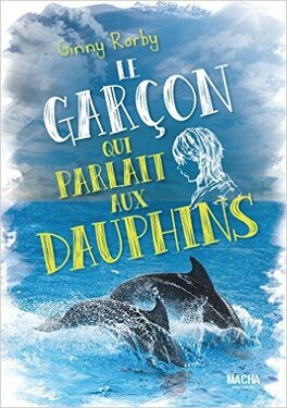 Couverture du livre : Le Garçon qui parlait aux dauphins