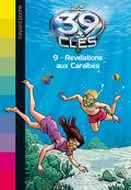 Les 39 Clés, Tome 9 : Révélations aux Caraïbes