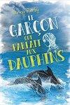 couverture Le Garçon qui parlait aux dauphins