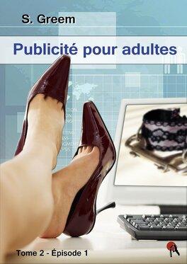 Couverture du livre : Publicité pour adultes, tome 2, épisode 1