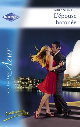 Couverture du livre : 3 Milliardaires à marier, Tome 3 : L'épouse bafouée